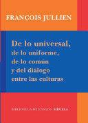 DE LO UNIVERSAL DE LO UNIFORME DE LO COMUN Y DEL DIALOGO ENTRE LAS CULTURAS