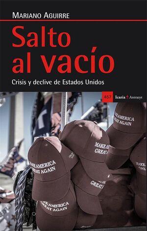 SALTO AL VACIO CRISIS Y DECLIVE DE ESTADOS UNIDOS
