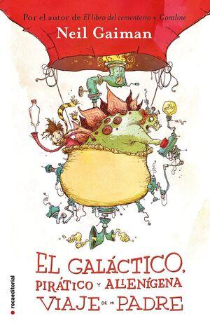 EL GALÁCTICO, PIRÁTICO Y ALIENÍGENA VIAJE DE MI PADRE
