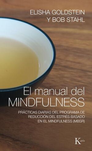 EL MANUAL DEL MINDFULNESS PRÁCTICAS DIARIAS DEL PROGRAMA DE REDUCCIÓN DEL ESTRÉS BASADO EN EL MINDFULNESS