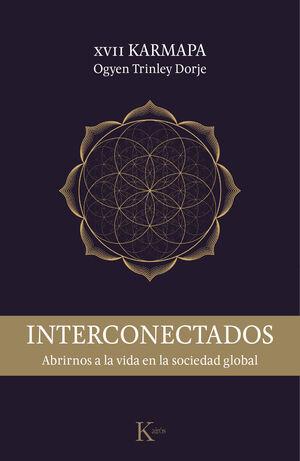 INTERCONECTADOS ABRIRNOS A LA VIDA EN LA SOCIEDAD GLOBAL   VXIII KARMAPA
