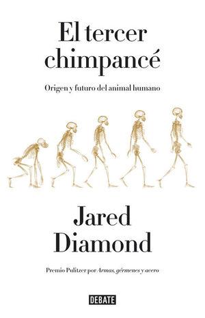 EL TERCER CHIMPANCE ORIGEN Y FUTURO DEL ANIMAL HUMANO
