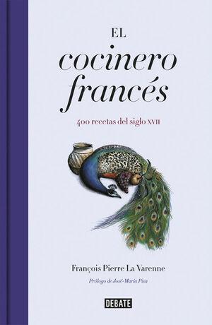 EL COCINERO FRANCES. 400 RECETAS DEL SIGLO XVII