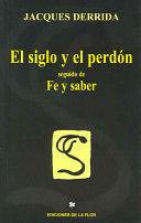 EL SIGLO Y EL PERDON.FE Y SABER