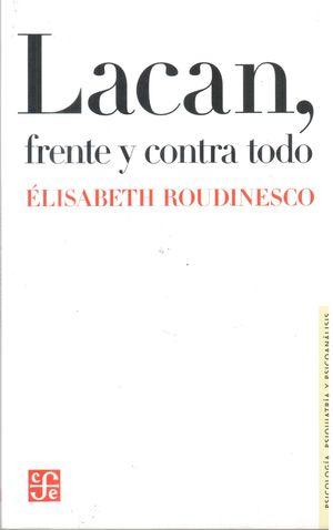 LACAN, FRENTE Y CONTRA TODO
