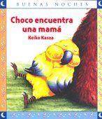 CHOCO ENCUENTRA UNA MAMA  - COLECCION BUENAS NOCHES