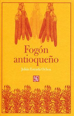 FOGÓN ANTIOQUEÑO / JULIÁN ESTRADA OCHOA.