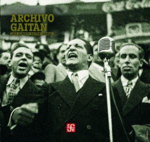 ARCHIVO GAITÁN : LUIS ALBERTO GAITÁN