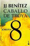 CABALLO DE TROYA 8 - JORDAN (NVA EDICION)