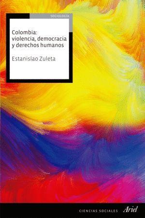 COLOMBIA:VIOLENCIA, DEMOCRACIA Y DERECHOS HUMANOS