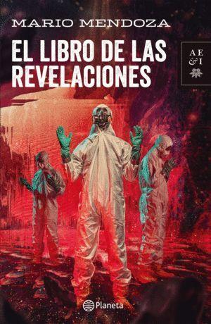 EL LIBRO DE LAS REVELACIONES : (MÁS ALLÁ DE LO REAL) / MARIO MENDOZA.