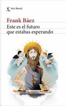 ESTE ES EL FUTURO QUE ESTABAS ESPERANDO