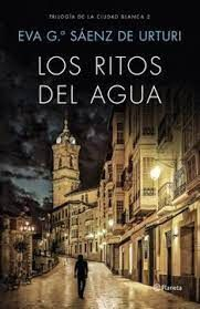 LOS RITOS DEL AGUA TRILOGIA DE LA CIUDAD BLANCA 2