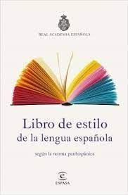 EL LIBRO DE ESTILO DE LA LENGUA ESPAÑOLA SEGUN LA NORMA PANHISPANICA