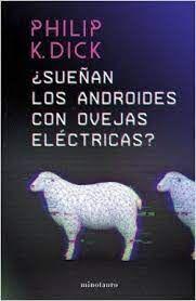 SUEÑAN LOS ANDROIDES CON OVEJAS ELÉCTRICAS