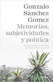 MEMORIAS SUBJETIVIDADES Y POLITICA