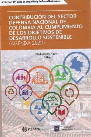 CONTRIBUCION DEL SECTOR DEFENSA NACIONAL DE COLOMBIA AL CUMPLIMIENTO DE LOS OBJETIVOS DE DESARROLLO SOSTENIBLE