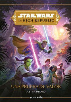 STAR WARS. THE HIGH REPUBLIC. UNA PRUEBA DE VALOR