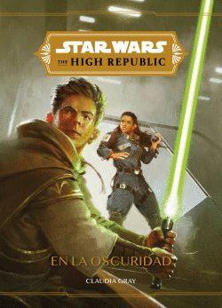 EN LA OSCURIDAD. STAR WARS THE HIGH REPUBLIC