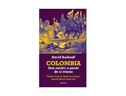 COLOMBIA UNA NACION A PESAR DE SI MISMA