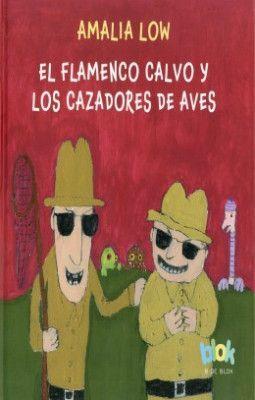 EL FLAMENCO CALVO Y LOS CAZADORES DE AVES