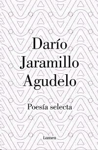 DARÍO JARAMILLO. POESÍA SELECTA