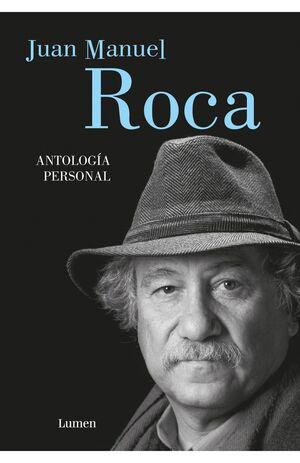 ANTOLOGIA PERSONAL JUAN MANUEL ROCA