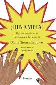 DINAMITA! MUJERES REBELDES EN LA COLOMBIA DEL SIGLO