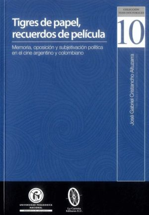 TIGRES DE PAPEL, RECUERDOS DE PELÍCULA : MXMORIA, OPOSICIÓN Y SUBJETIVACIÓN POLÍ