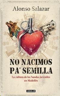 NO NACIMOS PA' SEMILLA