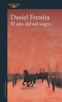 EL AÑO DEL SOL NEGRO / DANIEL FERREIRA.