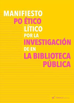 MANIFIESTO POETICO POLITICO POR LA INVESTIGACION DE EN LA BIBLIOTECA PUBLICA