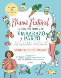 MAMA NATURAL LA GUIA DEFINITIVA DE EMBARAZO Y PARTO