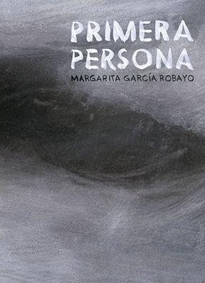 PRIMXRA PERSONA / MARGARITA GARCÍA ROBAYO.