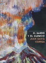 EL BARRO Y EL SILENCIO