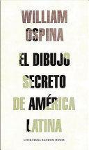 EL DIBUJO SECRETO DE AMERICA LATINA