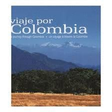 VIAJE POR COLOMBIA - A JOURNEY THROUGH COLOMBIA - UN VOYAGE A TRAVERS LA COLOMBI