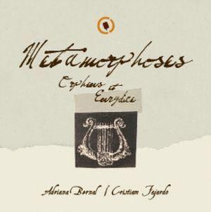 ORFEO Y EURIDICE - METAMORPHOSIS