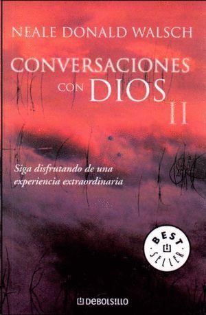 CONVERSACIONES CON DIOS II - SIGA DISFRUTANDO DE UNA EXPERIENCIA EXTRAORDINARIA