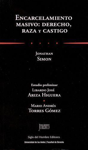ENCARCELAMIENTO MASIVO: DERECHO RAZA Y CASTIGO