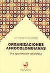 ORGANIZACIONES AFROCOLOMBIANAS : UNA APROXIMACIÓN SOCIOLÓGICA / LUIS CARLOS CAST