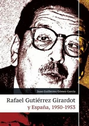 RAFAEL GUTIERREZ GIRARDOT Y ESPAÑA 1950-1953