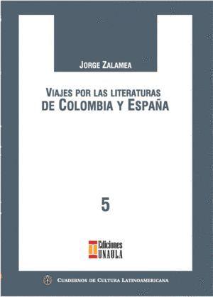 VIAJES POR LA LITERATURA DE COLOMBIA Y ESPAÑA