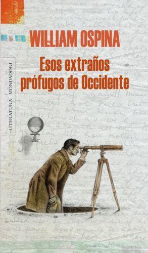 ESOS EXTRAÑOS PROFUGOS DE OCCIDENTE (W. OSPINA)