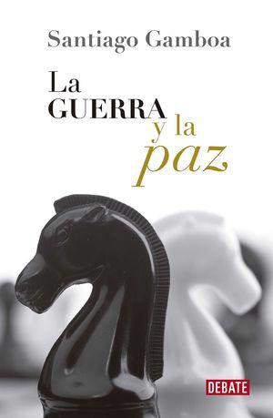 GUERRA Y LA PAZ, LA