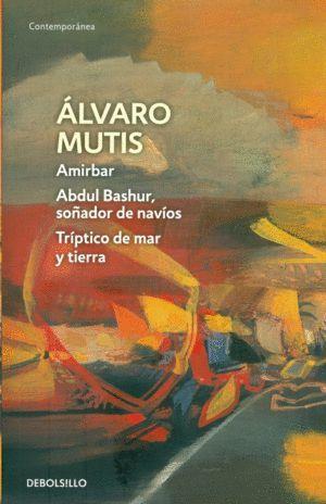 AMIRBAR - ABDUL BASHUR, SOÑADOR DE NAVIOS - TRIPTICO DE MAR Y TIERRA