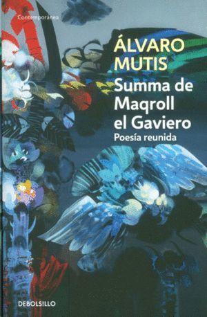 SUMMA DE MAQROLL EL GAVIERO - POESIA REUNIDA