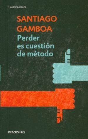 PERDER ES CUESTION DE METODO (DEBOLSILLO)