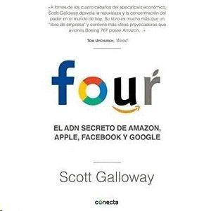FOUR: EL ADN SECRETO DE AMAZON APPLE FACEBOOK Y GOOGLE