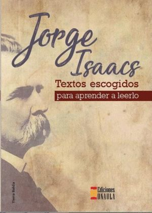 JORGE ISAACS: TEXTOS ESCOGIDOS PARA APRENDER A LEERLO